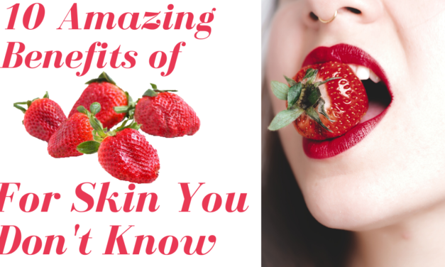 10 Strawberry Benefits for Skin You Don't Know